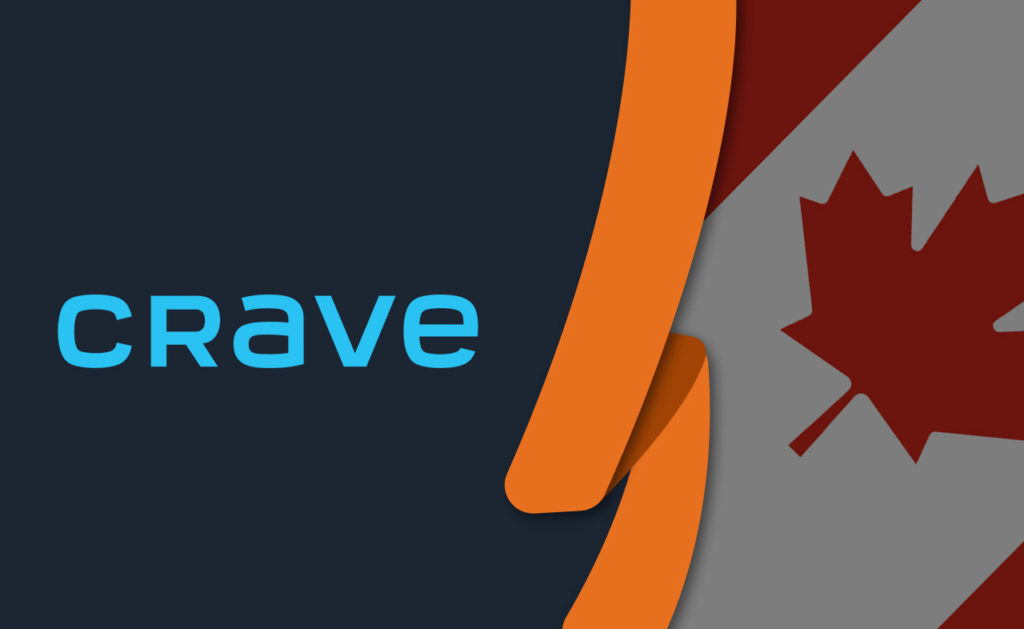 How to Watch CraveTV Outside Canada [January 2021 Updated]