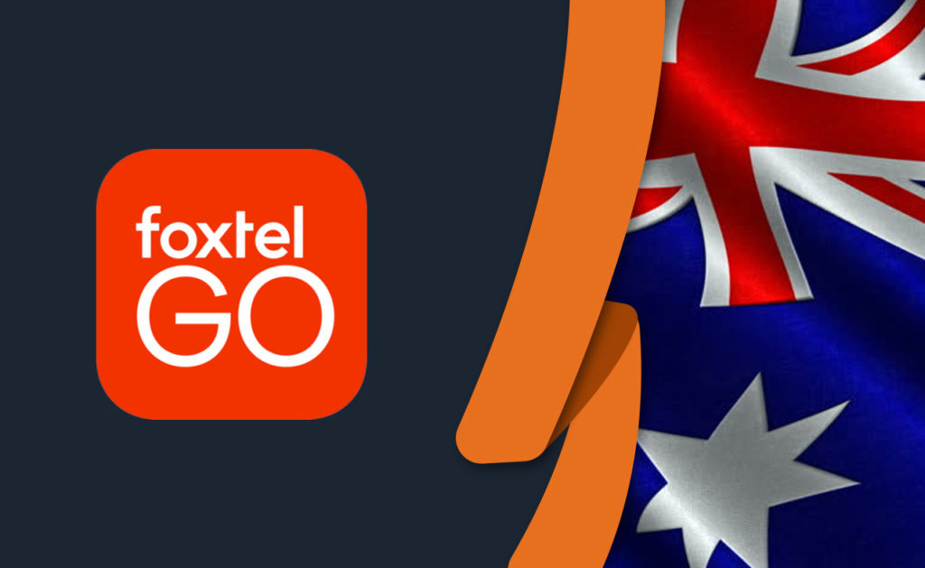 How to Watch Foxtel Go Overseas [Updated April 2021]
