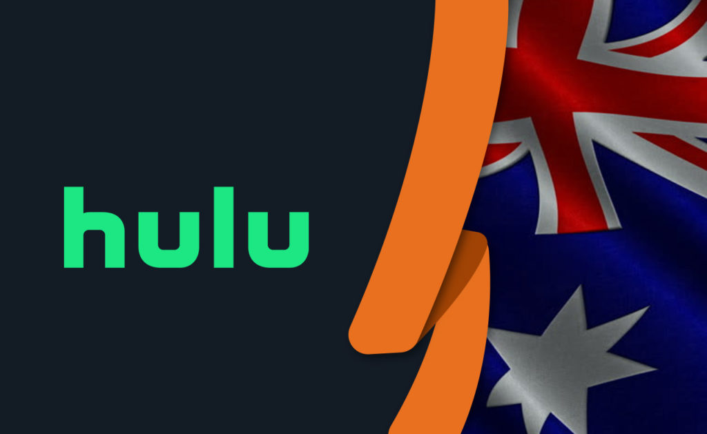 How to Watch Hulu in Australia [October 2020 Updated]