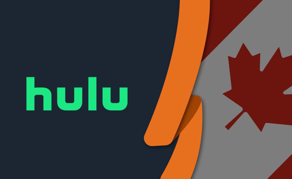 How to Watch Hulu in Canada [January 2021 Updated]