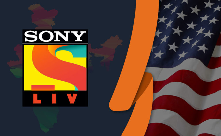 How to Watch SonyLIV in USA [July 2021 Updated]