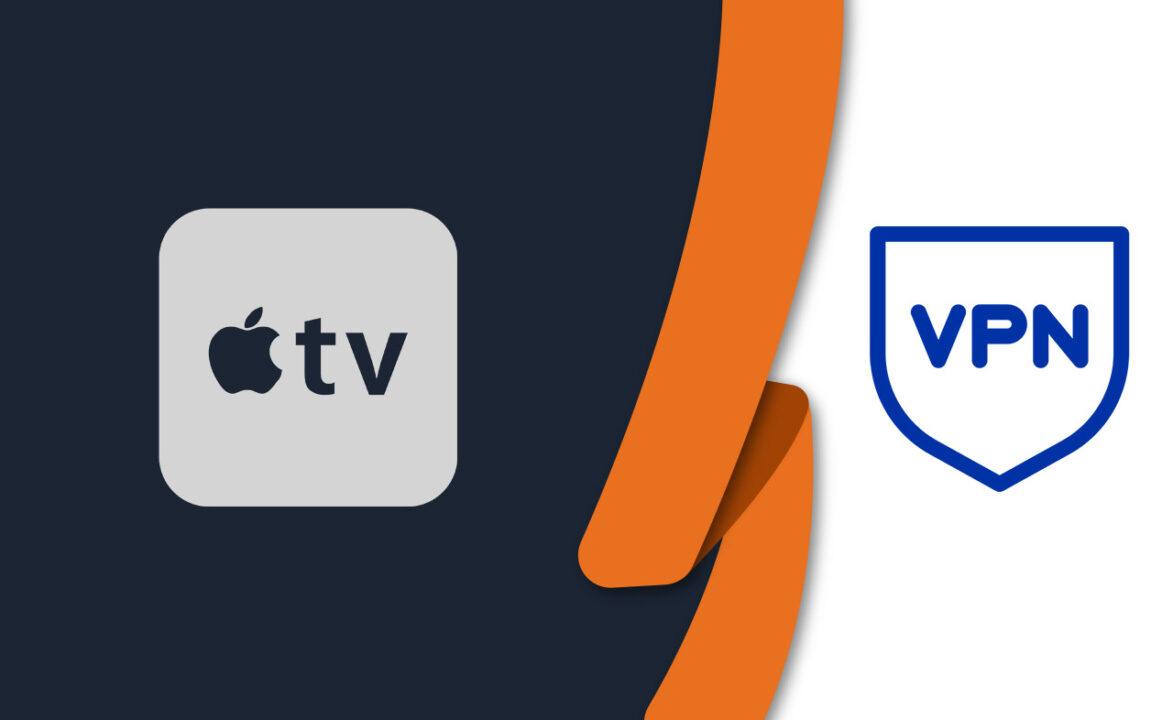 Best VPNs for Apple TV [Updated April 2021]