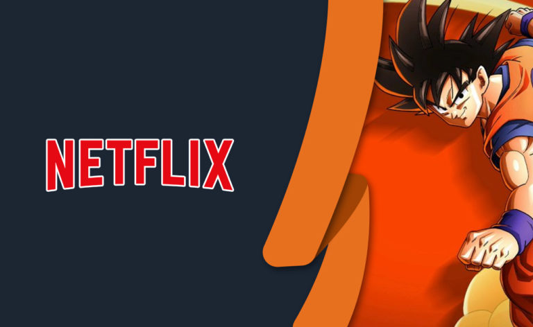 How to Stream Dragon Ball on Netflix from Anywhere [2021 Guide]