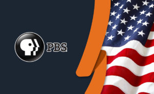 How to Watch PBS Outside USA [Updated April 2021]