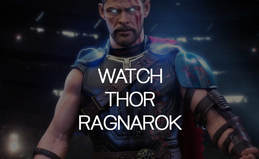 How to Watch Thor Ragnarok online