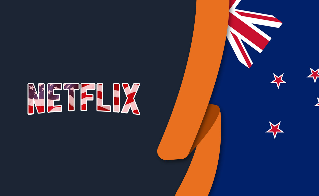 How to Get American Netflix in New Zealand [January 2021]