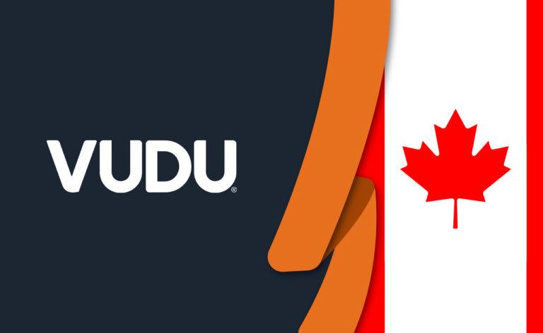 How to Watch Vudu in Canada: Updated in October 2021