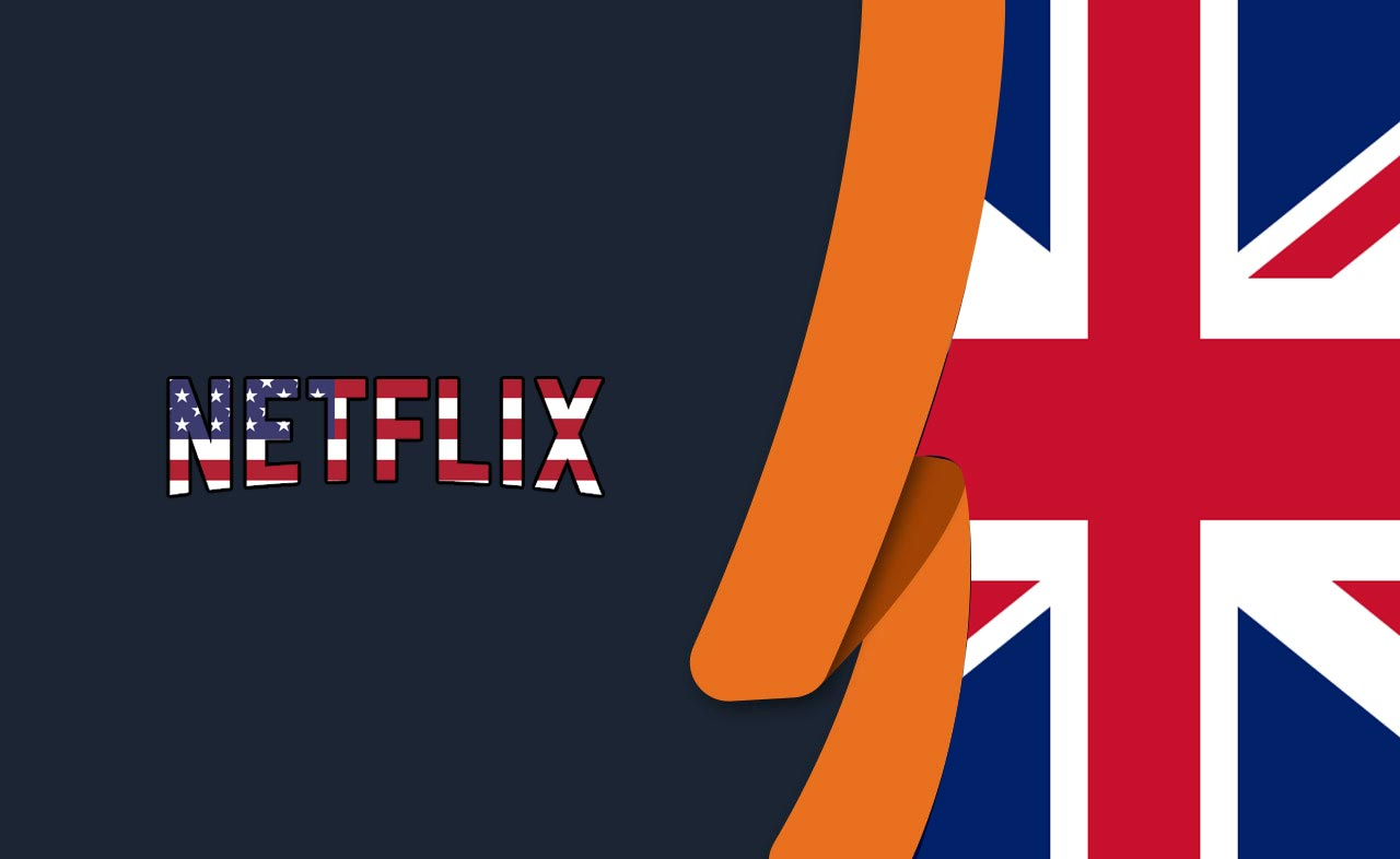 How to Get American Netflix in UK [Updated July 2021]