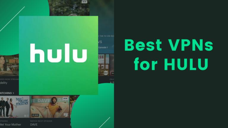 5 Best VPNs To Watch HULU in 2021 [Tested in July]