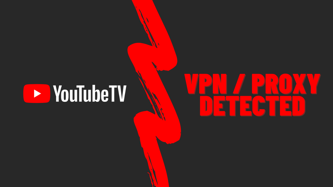 How to Fix YouTube TV: VPN/proxy detected Error [April 2021]