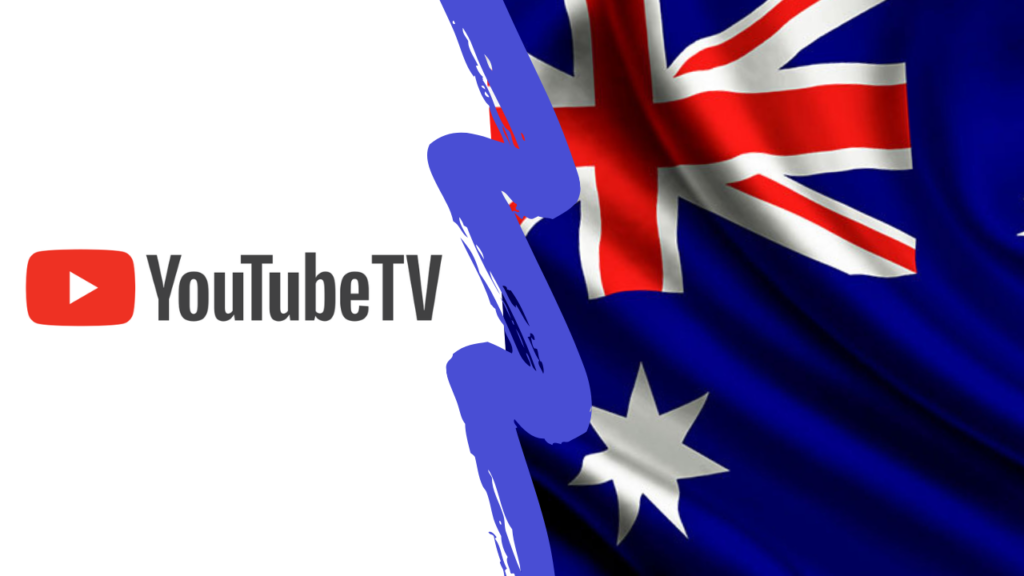 How to Watch YouTube TV in Australia [Updated April 2021]