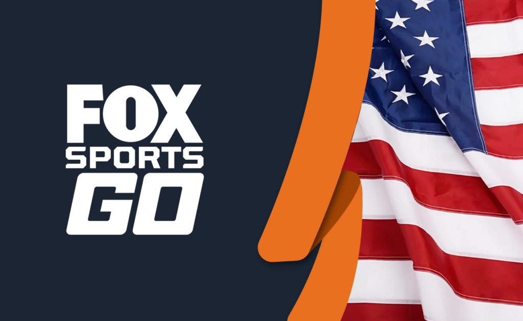 How to Watch Fox Sports Go Outside the US [Tested May 2021]