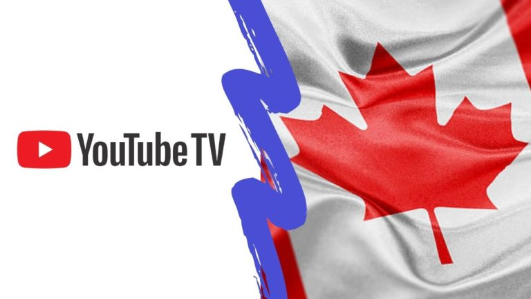 How to Watch YouTube TV in Canada [Updated July 2021]