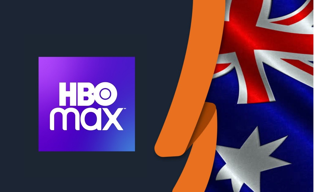 How To Watch HBO Max in Australia [Updated July 2021]
