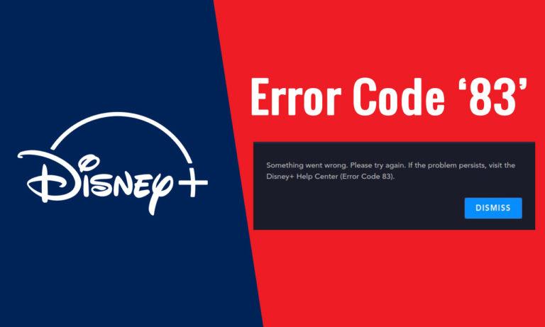 How to Fix Disney Plus Error Code 83 [September 2021 Updated]