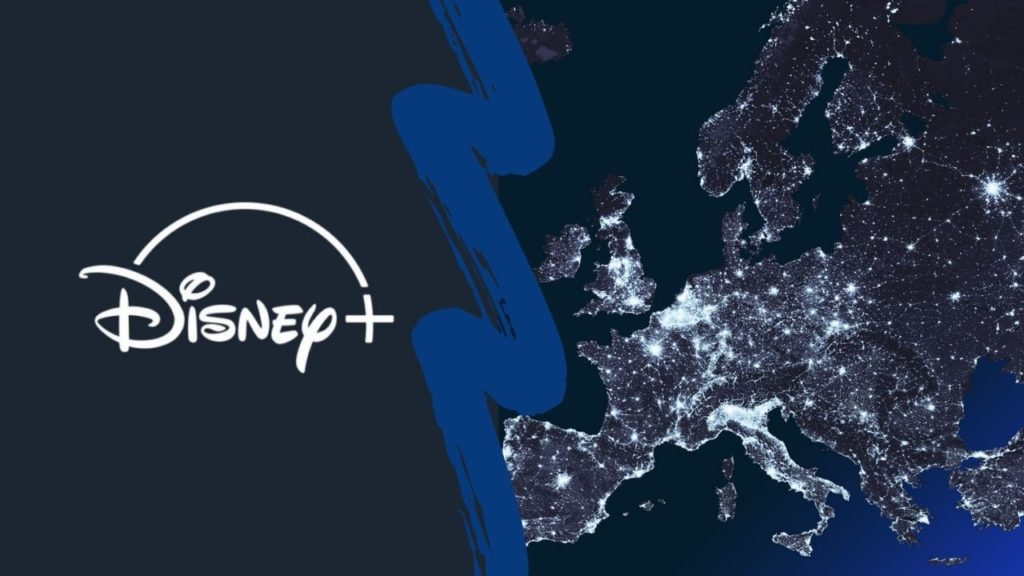 How to Watch Disney Plus in Europe in 2021 [Easy Guide]