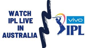 How to Watch IPL Live Online in Australia in 2021 [Easy Guide]