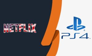 How to Watch Netflix on PS4 [Updated July 2021]