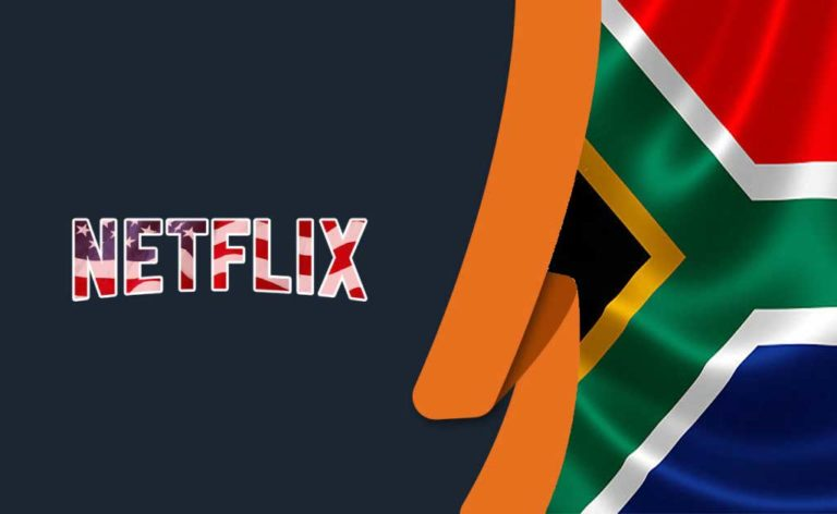 How to Watch American Netflix in South Africa [July 2021]