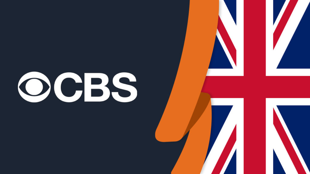 How to Watch CBS All Access in the UK in 2021 [Easy Guide]