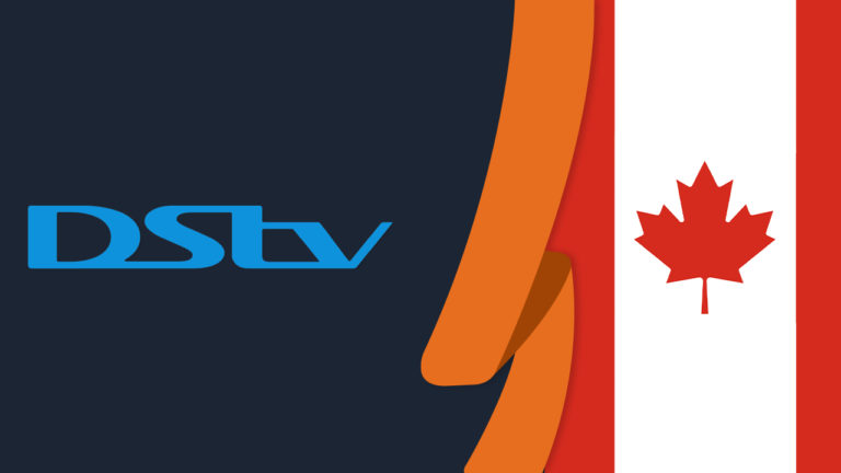How to Watch DStv in Canada in 2021 [Easy Guide]
