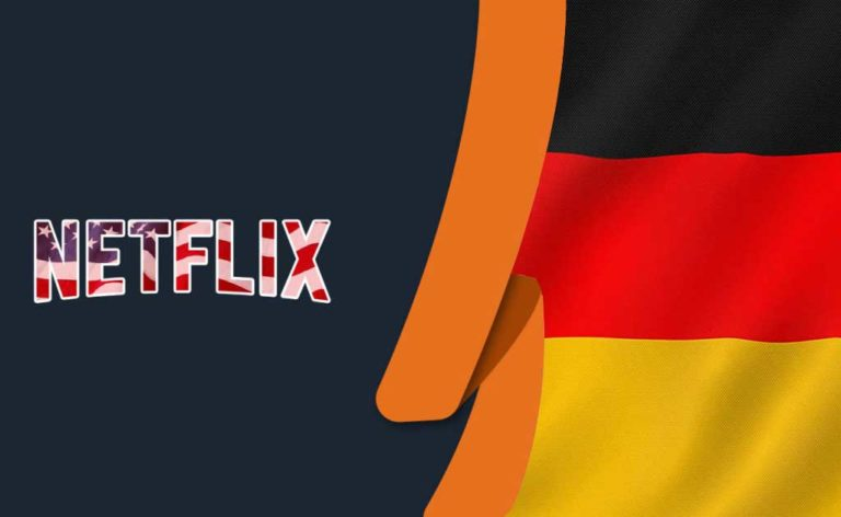 How to Watch American Netflix in Germany [Updated October 2021]