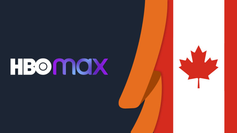 How to Watch HBO Max in Canada in 2021? [October Updated]