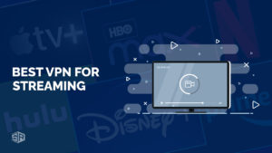 The 3 Best VPNs for Streaming [October 2021 Updated]