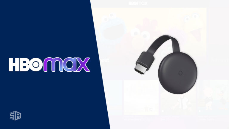 How to Watch HBO Max on Chromecast? [Updated September 2021]
