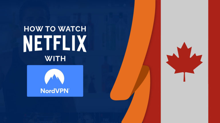 Does NordVPN Work With Netflix in Canada? [Tested October 2021]