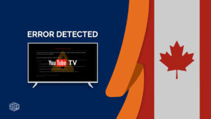 How to Fix YouTube TV: VPN/Proxy Detected Error In Canada [July 2021 Updated]