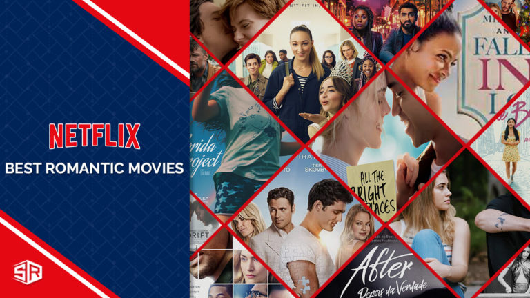 30 Romantic Movies on Netflix That Will Make You Believe in Love Again