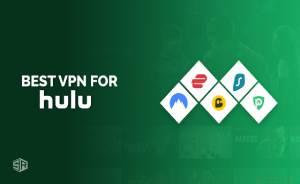 5 Best Hulu VPN [Tested in September 2021]