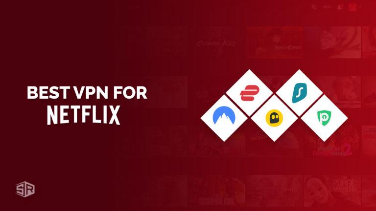 5 Best VPNs for Netflix That Really Works [Tested in September 2021]