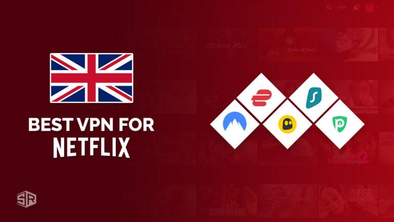 5 Best VPNs for Netflix That Really Works in UK[Tested in September 2021]