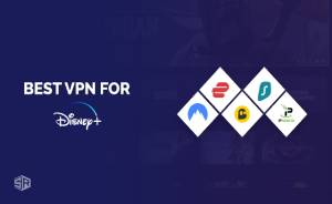 Disney Plus VPNs: Best VPNs to Watch Disney Plus [October 2021 Tested]