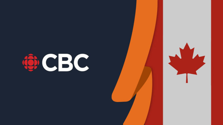 How to Watch CBC Outside Canada [Updated in September 2021]