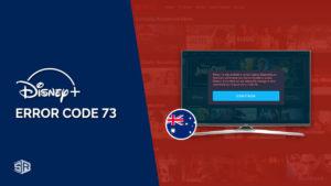 How to Fix Disney Plus Error Code 73 in Australia in 2021 [Easy Guide]