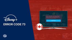 How to Fix Disney Plus Error Code 73 in 2021 [Easy Guide]