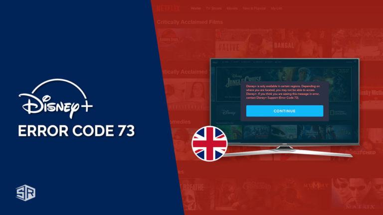 How to Fix Disney Plus Error Code 73 in UK 2021 [Easy Guide]