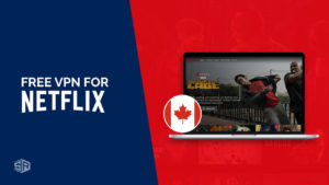 Free VPN For Netflix in Canada: Find Out Which One Works the Best [Updated October 2021]