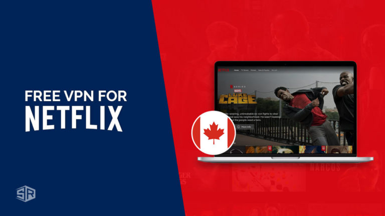 Free VPN For Netflix in Canada: Find Out Which One Works the Best [Updated September 2021]