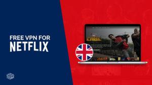 Free VPN For Netflix in UK [Updated September 2021]