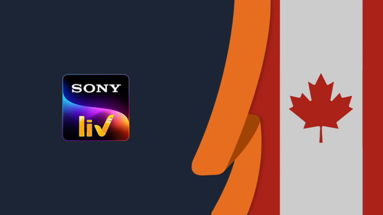 How to Watch SonyLIV in Canada (Easy Guide) [September 2021 Updated]