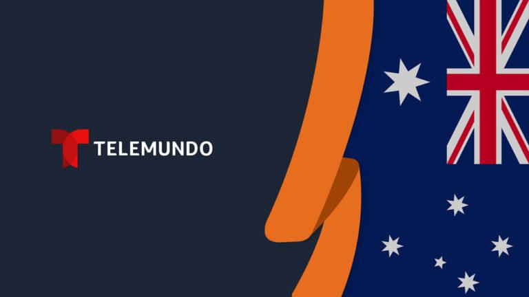 How to Watch Telemundo in Australia [Updated September 2021]
