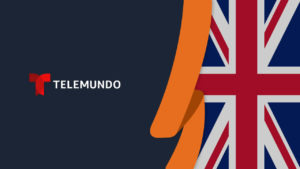 How to Watch Telemundo in UK [Updated September 2021]