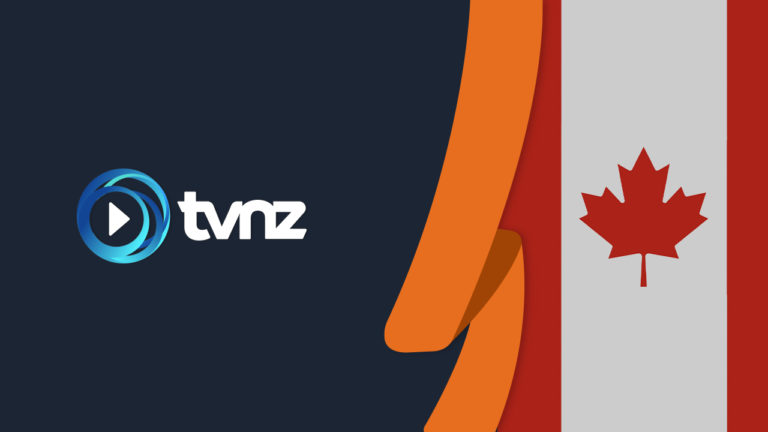 How to Watch TVNZ in Canada [Updated in September 2021]