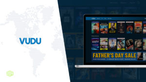 How to Watch Vudu Outside USA in September 2021 [Easy Guide]