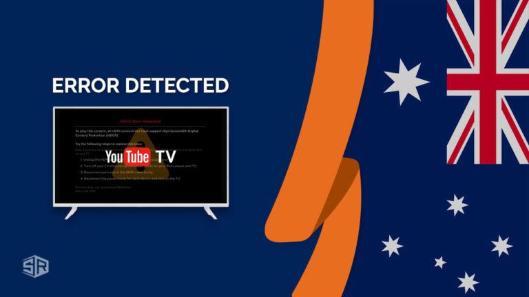 How to Fix YouTube TV: VPN/Proxy Detected Error in Australia [October 2021]