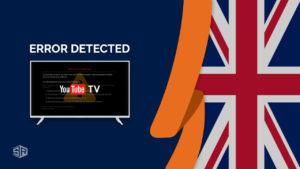 How to Fix YouTube TV: VPN/Proxy Detected Error in UK [October 2021]